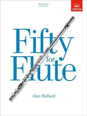 Fifty for Flute, Book Two, (Grades 6-8), Paperback; Bullard, Alan, Wind Band
