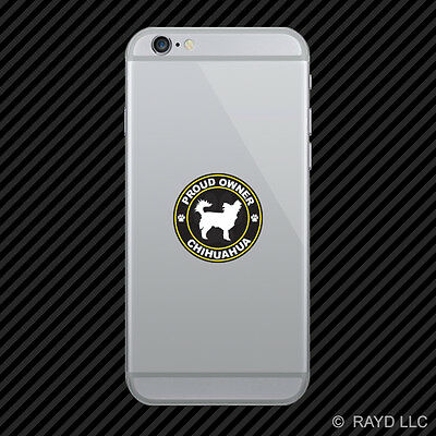 Proud Owner Long Haired Chihuahua Cell Phone Sticker Mobile Die Cut