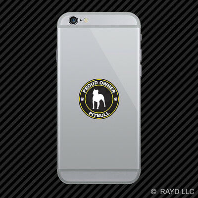 Proud Owner Pitbull Cell Phone Sticker Mobile Die Cut