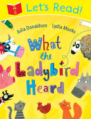 Let's Read! What the Ladybird Heard,Donaldson, Julia,New Book mon0000025447