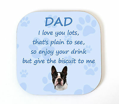 Boston Terrier 'I Love You Dad' Coaster Fun Poem Novelty Gift FROM THE DOG