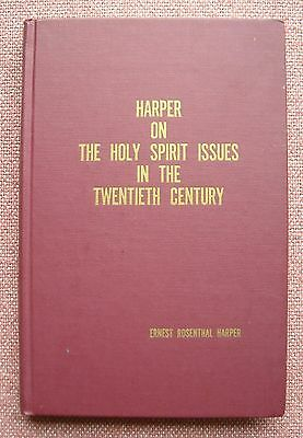 The Holy Spirit Issues in the 20th Century ~ E R Harper ~ Church of Christ