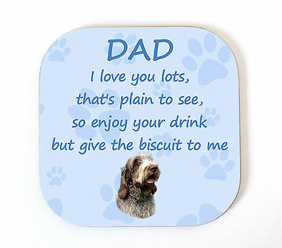 Italian Spinone 'I Love You Dad' Coaster Fun Poem Novelty Gift FROM THE DOG