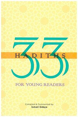 33 Hadiths For Young Readers by Ismail Gokce (Papreback)
