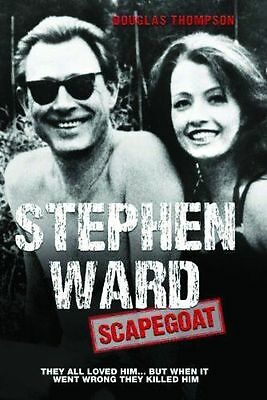 Stephen Ward: Scapegoat - They all loved him... But when it went wrong they kill