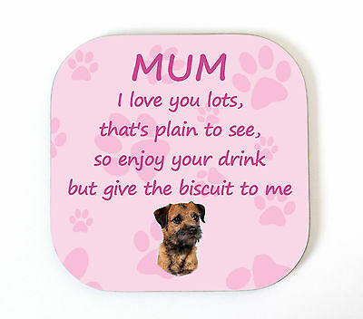 Border Terrier 'I Love You Mum' Coaster Fun Poem Novelty Gift FROM THE DOG