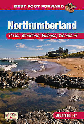 Best Foot Forward in Northumberland by Stuart Miller (Paperback, 2011)