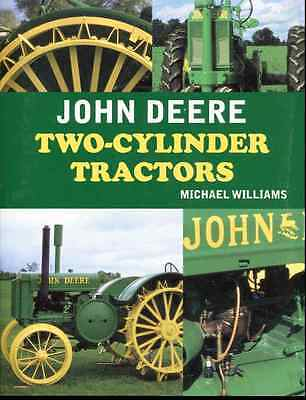 JOHN DEERE TWO-CYLINDER TRACTORS BOOK by MICHAEL WILLIAMS