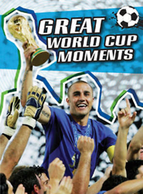 Great World Cup Moments (The World Cup),Hurley, Michael,New Book mon0000055725