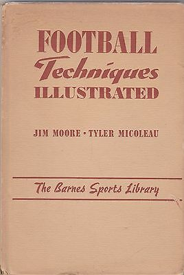 Football Techniques Illustrated-Jim Moore,barnes Sports Library-1951 Ed.