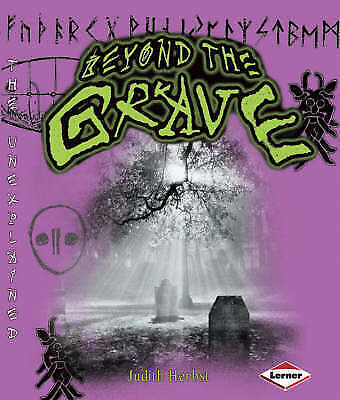 Beyond the Grave (Unexplained),Judith Herbst,New Book mon0000011877