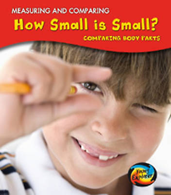 How Small Is Small?: Comparing Body Parts (Measuring and Comparing),Parker, Vic,