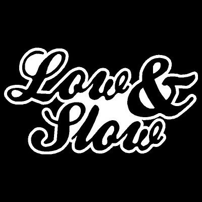 Low And Slow Adhesive Vinyl Decal Sticker Car Truck Window Bumper
