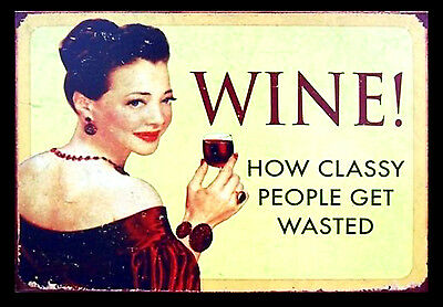 -A3- Wine How Classy Peple Get - Retro Vintage Alcohol Bar Pub Posters #34