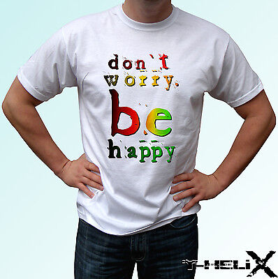 Dont Worry Be Happy - white t shirt top rasta positive - mens womens kids sizes