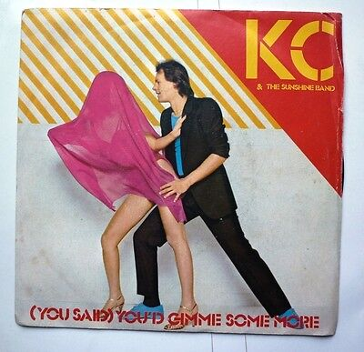 "06075 45 giri - 7"" - KC & the sunshine band - (you said) You'd gimme some more"