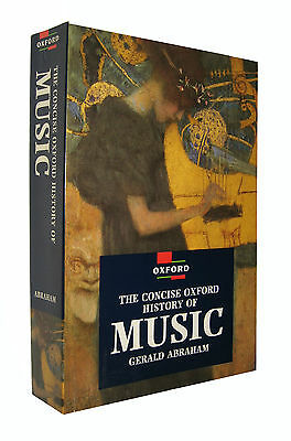 The Concise Oxford History of Music by Abraham Gerald  EN INGLES