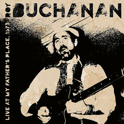ROY BUCHANAN - Live At My Father's Place, 1973. New CD + sealed ** NEW **