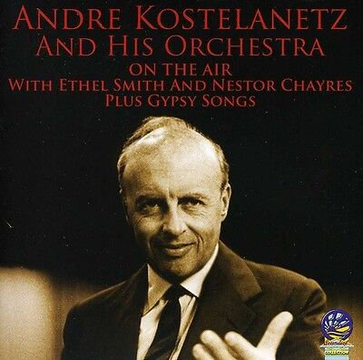 On The Air With Andre Kostelanetz/Gypsy Songs - Andre Orchestra (2012, CD NUOVO)