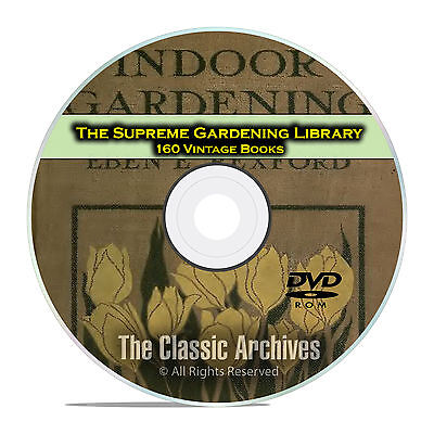 The Supreme Gardening Library, 160 Books, Landscaping Garden Plants Grow DVD E34