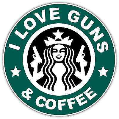 "I Love Guns And Coffee Starbucks Funny Car Bumper Vinyl Sticker Decal 4.6""X4.6"""