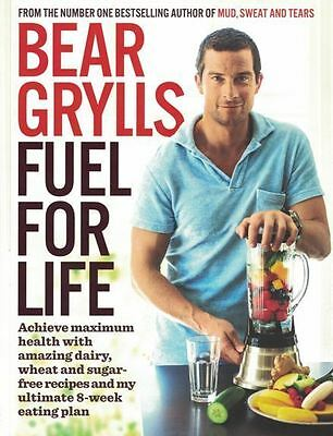 Fuel For Life by Bear Grylls NEW