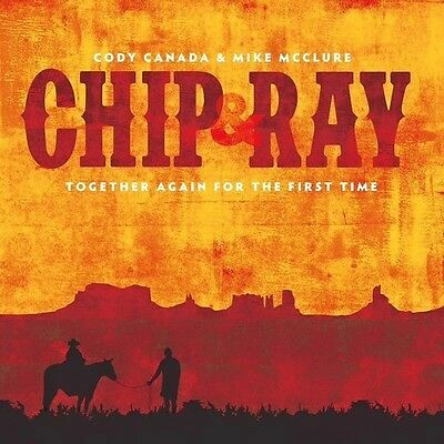Chip & Ray Together Again For The First Time - Mike Cody Canada (2016, CD NUOVO)