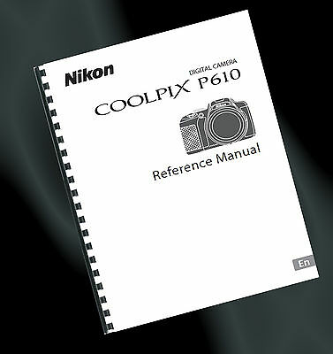 ~PRINTED~ Nikon Coolpix P610 Digital Camera User Guide, Instruction Manual (A4)