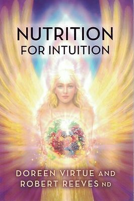 Nutrition For Intuition by Doreen Virtue & Robert Reeves NEW