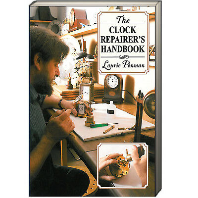 The Clock Repairer's Handbook by Laurie Penman (2010, Paperback) NEW