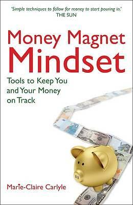 Money Magnet Mindset: Tools to Keep You and Your Money on Track,Carlyle, Marie-C