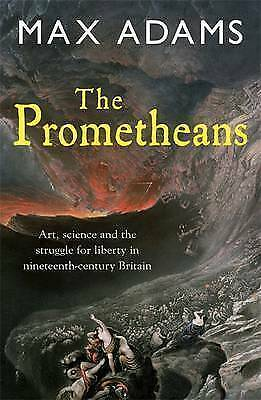The Prometheans: John Martin and the generation that stole the future,Adams, Max