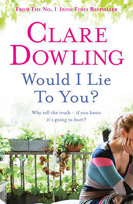 Would I Lie To You?,Dowling, Clare,New Book mon0000029418