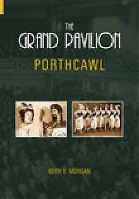 The Grand Pavilion: Porthcawl,Keith E. Morgan,New Book mon0000010350