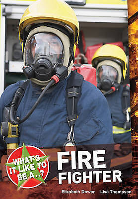 What's it Like to be a ? Firefighter,Thompson, Lisa, Dowen, Elizabeth,New Book m