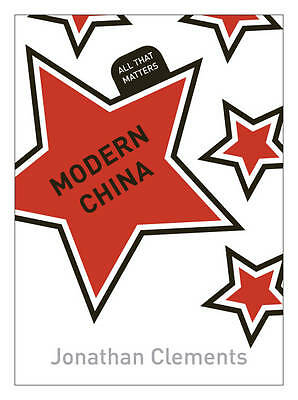 Modern China: All That Matters,Clements, Jonathan,New Book mon0000030034
