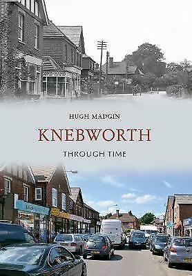 Knebworth Through Time,Hugh Madgin,New Book mon0000022843