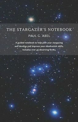 The Stargazer's Notebook,Abel, Dr. Paul G.,New Book mon0000047199