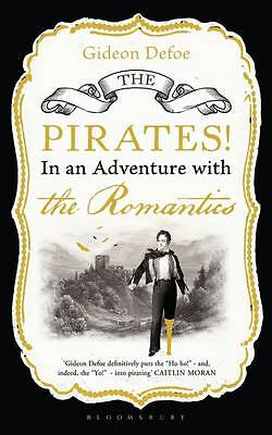 The Pirates! in an Adventure with the Romantics,Defoe, Gideon,New Book mon000004