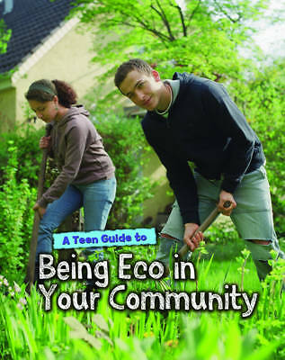 A Teen Guide to Being Eco in Your Community (Eco Guides),Senker, Cath,New Book m