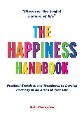 Happiness Handbook, The: Practical Exercises and Techniques to Develop Harmony i