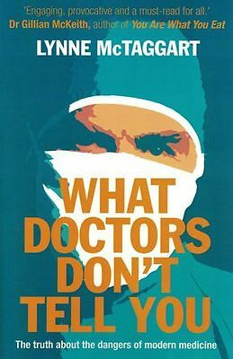 What Doctors Don't Tell You by Lynne McTaggart NEW
