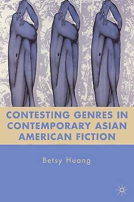 Contesting Genres in Contemporary Asian American Fiction,Huang, Betsy,New Book m