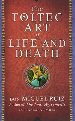 The Toltec Art of Life and Death by Don Miguel Ruiz NEW