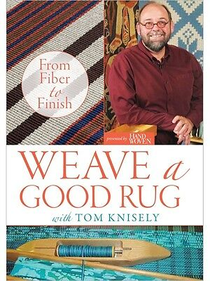 Weave a Good Rug with Tom Knisely: From Fiber to Finish (2 DVD set)