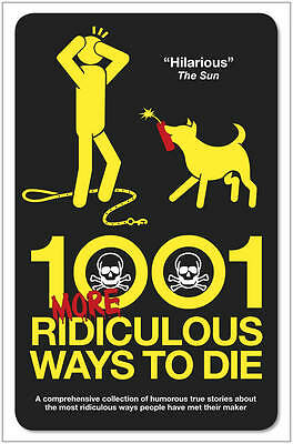 1001 More Ridiculous Ways to Die,Southwell, David,New Book mon0000066671