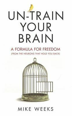 Un-Train Your Brain by Mike Weeks NEW
