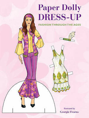 Paper Doll Dress-Up:Fashion Through the Ages; Paperback Book; Fearns Georgie.