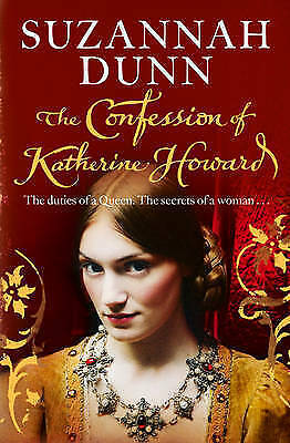 The Confession of Katherine Howard,Dunn, Suzannah,New Book mon0000067428