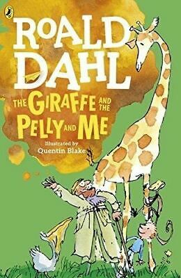 The Giraffe and the Pelly and Me by Roald Dahl (Illustrated by Quentin Blake)